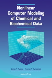 Nonlinear Computer Modeling of Chemical and Biochemical Data ebook by Rusling, James F.