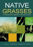 Native Grasses - Identification Handbook for Temperate Australia ebook by Meredith Mitchell