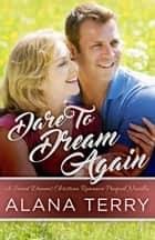 Dare to Dream Again ebook by Alana Terry