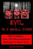 Evil In A Small Town ebook by David Pietras