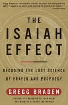 The Isaiah Effect ebook by Gregg Braden