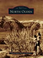 North Ogden ebook by North Ogden Historical Museum
