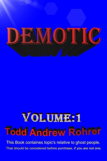 Demotic Volume:1 ebook by Todd Andrew Rohrer