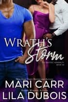 Wrath's Storm ebook by Mari Carr, Lila Dubois