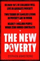 The New Poverty ebook by Stephen Armstrong