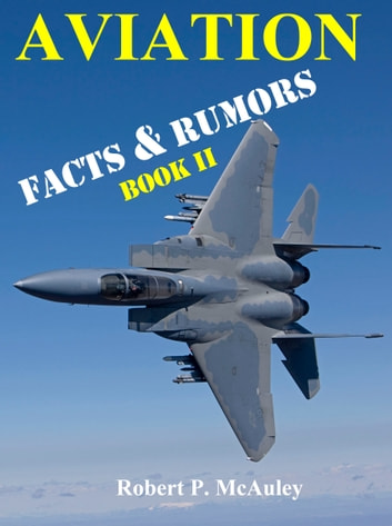 Aviation Facts & Rumors: Book 2 ebook by Robert P McAuley