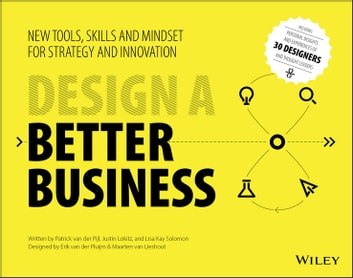 Design a better business ebook door patrick van der pijl design a better business new tools skills and mindset for strategy and innovation fandeluxe Images