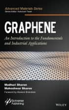 Graphene - An Introduction to the Fundamentals and Industrial Applications ebook by Madhuri Sharon, Maheshwar Sharon, Hisanori Shinohara,...