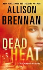 Dead Heat 電子書 by Allison Brennan