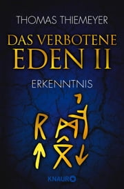 Das verbotene Eden 2 - Erkenntnis ebook by Thomas Thiemeyer