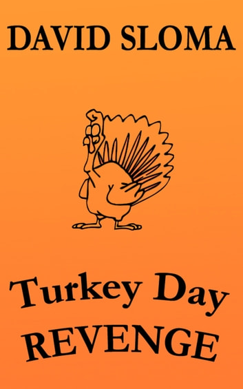Turkey Day REVENGE ebook by David Sloma