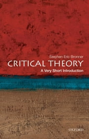 Critical Theory:A Very Short Introduction ebook by Stephen Eric Bronner