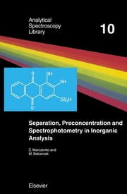 Separation, Preconcentration and Spectrophotometry in Inorganic Analysis ebook by Z. Marczenko, M. Balcerzak, E. Kloczko