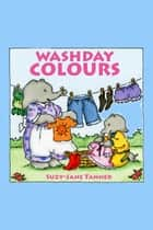 Washday Colours ebook by Suzy-Jane Tanner