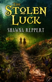 The Stolen Luck ebook by Shawna Reppert