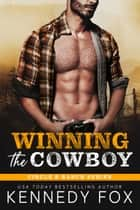 Winning the Cowboy ebook by Kennedy Fox