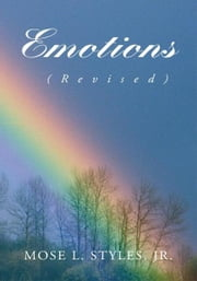 Emotions - (Revised) ebook by Mose L. Styles, Jr.