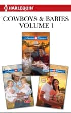 Cowboys & Babies Volume 1 from Harlequin - The Texas Ranger's Twins\A Baby in the Bunkhouse\A Cowgirl's Secret ebook by Tina Leonard, Cathy Gillen Thacker, Laura Marie Altom