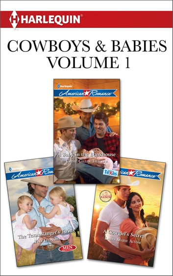 Cowboys & Babies Volume 1 from Harlequin - The Texas Ranger's Twins\A Baby in the Bunkhouse\A Cowgirl's Secret ebook by Tina Leonard,Cathy Gillen Thacker,Laura Marie Altom