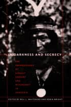 In Darkness and Secrecy - The Anthropology of Assault Sorcery and Witchcraft in Amazonia ebook by Neil L. Whitehead, Robin Wright, Johannes Wilbert,...