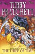 Thief Of Time - (Discworld Novel 26) ebook by