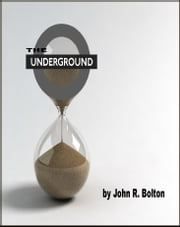 The Underground ebook by John R. Bolton