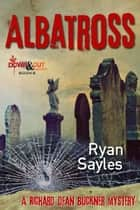Albatross ebook by Ryan Sayles