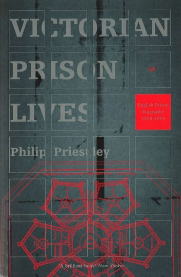Victorian Prison Lives ebook by Philip Priestley