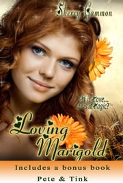 Loving Marigold (includes book Pete & Tink) - True Love is Magical Collection, #2 ebook by Sherry Gammon