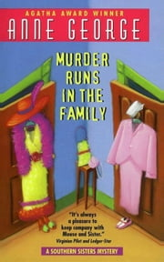 Murder Runs in the Family - A Southern Sisters Mystery ebook by Anne George