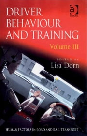 Driver Behaviour and Training - Volume III ebook by Dr Lisa Dorn,Dr Lisa Dorn,Assoc Prof Ian Glendon,Professor Gerald Matthews
