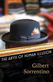 The Abyss of Human Illusion ebook by Gilbert Sorrentino,Christopher Sorrentino