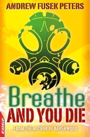 EDGE - A Rivets Short Story: Breathe and You Die! ebook by Andrew Fusek Peters
