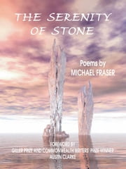 The Serenity of Stone ebook by Michael Fraser