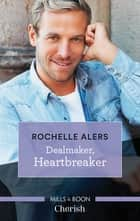 Dealmaker, Heartbreaker ebook by Rochelle Alers