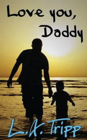 Love You, Daddy ebook by L.A. Tripp
