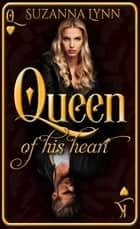 Queen of His Heart ebook by Suzanna Lynn