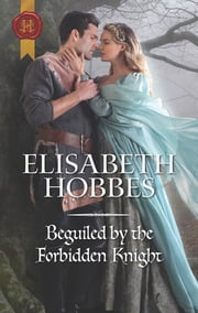 Beguiled by the Forbidden Knight - A Medieval Romance ebook by Elisabeth Hobbes