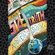 The Size of the Truth luisterboek by Andrew Smith