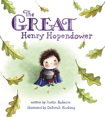 The Great Henry Hopendower ebook by Justin Roberts