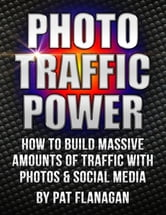Photo Traffic Power ebook by Pat Flanagan
