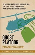 Ghost Platoon ebook by