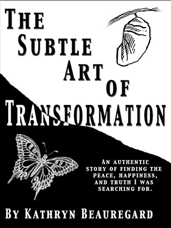 The Subtle Art of Transformation - First of the Series ebook by Kathryn Beauregard
