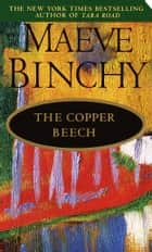 The Copper Beech - A Novel ebook by Maeve Binchy
