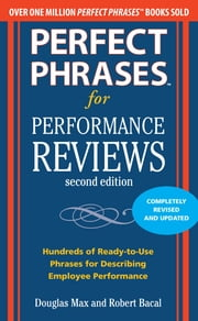 Perfect Phrases for Performance Reviews 2/E ebook by Douglas Max,Robert Bacal