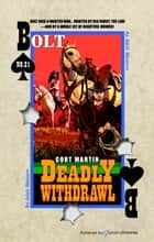 Deadly Withdrawl ebook by Cort Martin, Jory Sherman