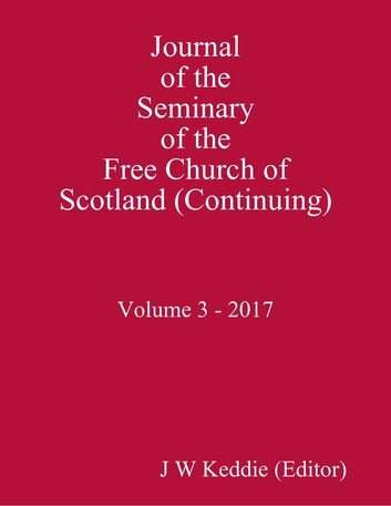 Journal Of The Seminary Of The Free Church Of Scotland Continuing