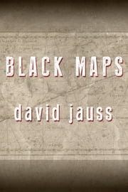 Black Maps ebook by David Jauss