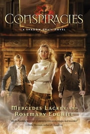 Shadow Grail #2: Conspiracies ebook by Mercedes Lackey,Rosemary Edghill
