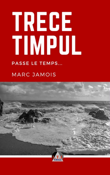 Trece timpul - Passe le temps ebook by Marc Jamois